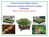 Sutton County Public Library Community Garden and Seed  Catalogue Exchange